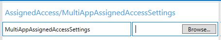 Windows 配置设计器中的 MultiAppAssignedAccessSettings 字段的屏幕截图